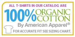 Organic cotton t-shirts - American Apparel. For accurate fit, see sizing chart.
